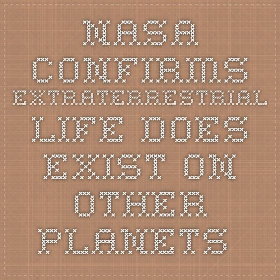 NASA Confirms Extraterrestrial Life DOES Exist On Other Planets : In5D Esoteric, Metaphysical, and Spiritual Database
