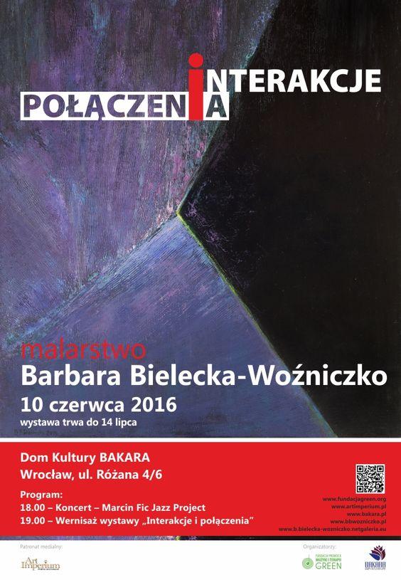 Barbara Bielecka-Woźniczko INTERAKCJE i POŁĄCZENIA - wystawa