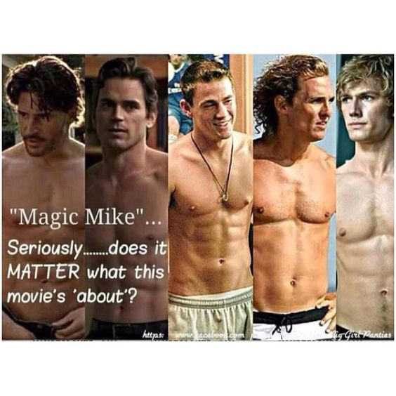 No.  No it doesn't.: Eye Candy, Doesn T Matter, Cant Wait, Can T Wait, Cantwait, Channing Tatum, Who Cares, Movie, Magic Mike