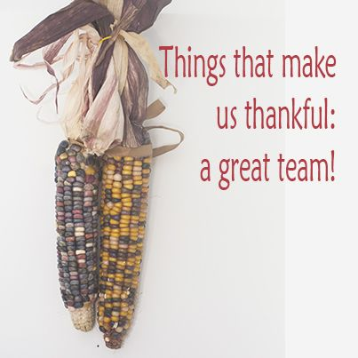 We have a great team, and that's definitely something to be thankful for!