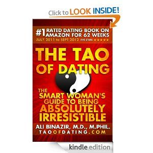 The Tao of Dating: The Smart Woman's Guide to Being Absolutely Irresistible --- http://www.amazon.com/The-Tao-Dating-Irresistible-ebook/dp/B003GAMXG0/?tag=Secdattip-20