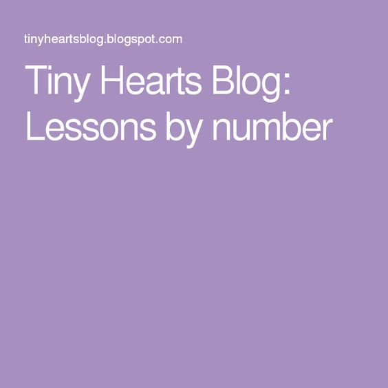 Tiny Hearts Blog: Lessons by number