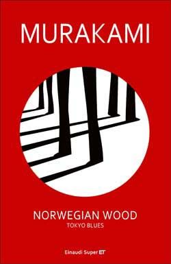 Murakami Haruki, Norwegian Wood. Tokyo Blues, Super ET - DISPONIBILE ANCHE IN EBOOK: