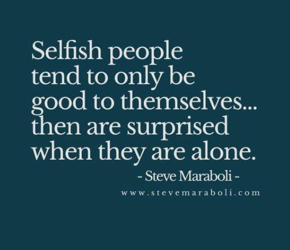 Selfish people | Relationships | Pinterest | Selfish ...