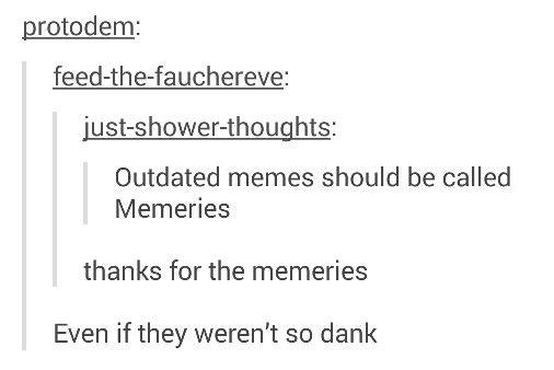 He meme's like you, only danker