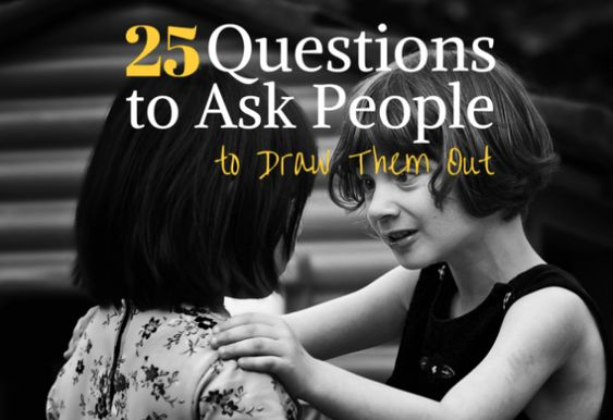 Best Guide Questions to Encouraging To Ask People To Draw Them Out When you Are Ready To Become conversation starters questions to ask a guy Intentional - There are Questions You Need To ask Yourself.