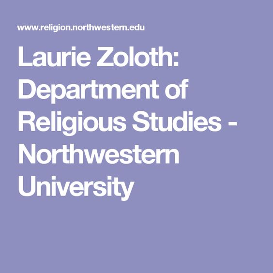 Laurie Zoloth: Department of Religious Studies - Northwestern University