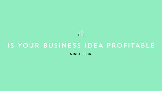 """Learn how to answer the question """"Is my idea profitable?"""" in this start your first creative business mini lesson."""
