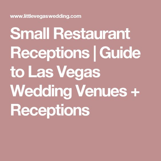 Small Restaurant Receptions | Guide to Las Vegas Wedding Venues + Receptions