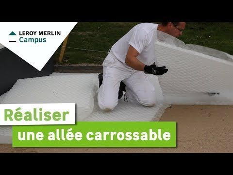 Comment Realiser Une Allee Carrossable Leroy Merlin Youtube Avec Images Allee Carrossable Leroy Merlin Leroy