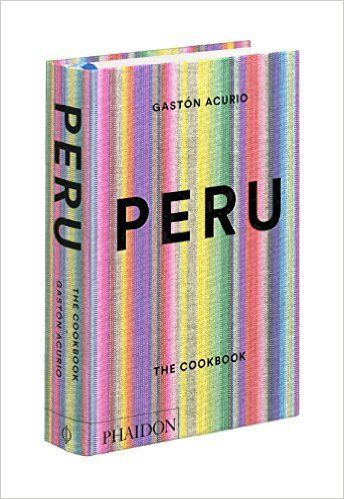 Peru: The Cookbook: Amazon.de: Gastón Acurio, Andy Sewell: Fremdsprachige Bücher