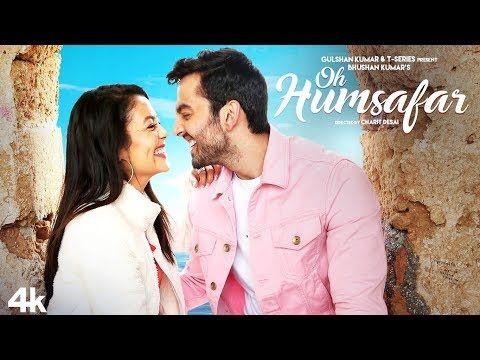 Oh Humsafar Song Neha Kakkar Himansh Kohli Tony Kakkar Bhushan Kumar Manoj Muntashir Youtube Bollywood Songs Latest Bollywood Songs Songs