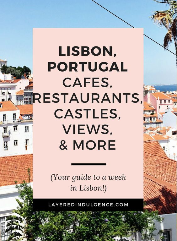 Travel Indulgence A Week In Lisbon Portugal Lisbon New York City Travel Travel