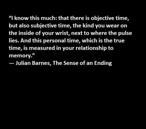 Image result for julian barnes quotes on time