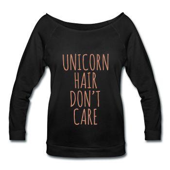PINK GLITZ PRINT! Unicorn Hair Don't Care, Women's Wideneck Shirt
