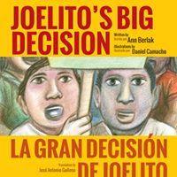 De Colores: The Raza Experience in Books for Children: Joelito's Big Decision/ La Gran Decisión de Joelito