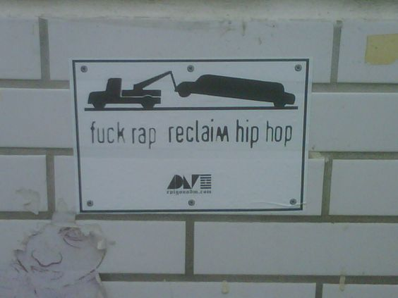 Fuck Rap,  Reclaim Hip Hop.  Berlin.