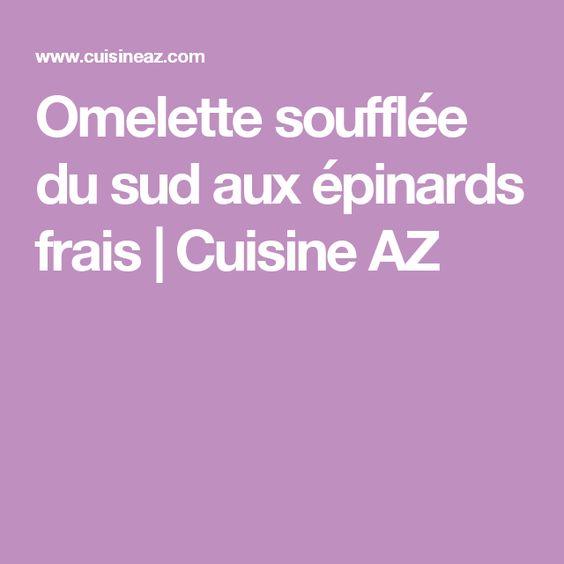 omelette soufflée du sud aux épinards frais | cuisine az | repas