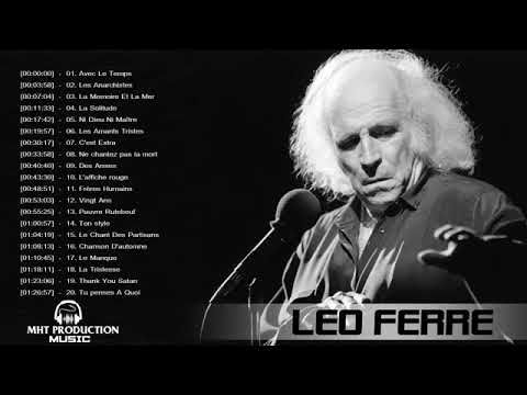 The Best Of Leo Ferre Full Album 2018 Le Meilleur De Leo Ferre 2018 Youtube Leo Ferre Leo Chanson