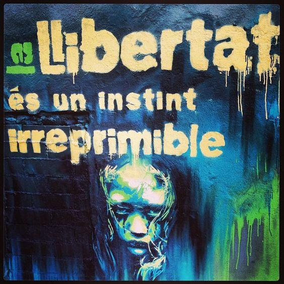 La llibertat és un instint irreprimible #freedom #streetart #graffiti #vallcarca #barcelona #catalan