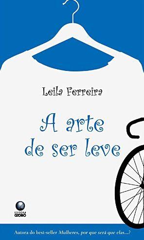 """[Books] Leila Ferreira: """"A Arte de Ser Leve"""""""