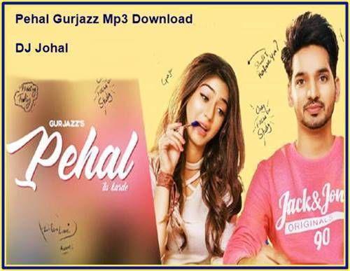 Pehal Gurjazz Vicky Dhaliwal Dj Johal Mp3 Songs Download Mp3 Song Download Mp3 Song Songs