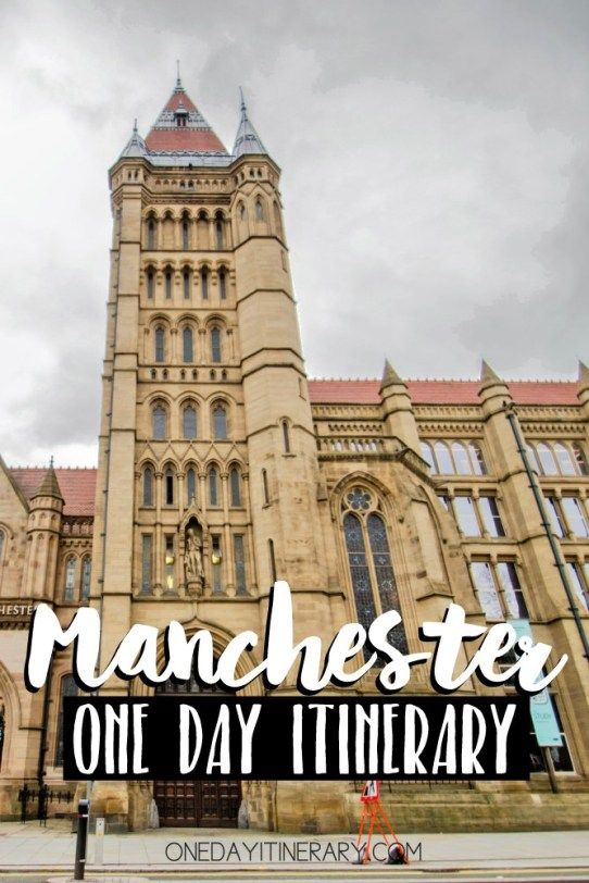 One Day In Manchester Guide What To Do And Where To Go Travel Through Europe Manchester One Day Trip