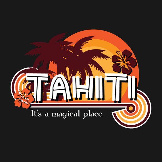 Tahiti: It's a magical place...
