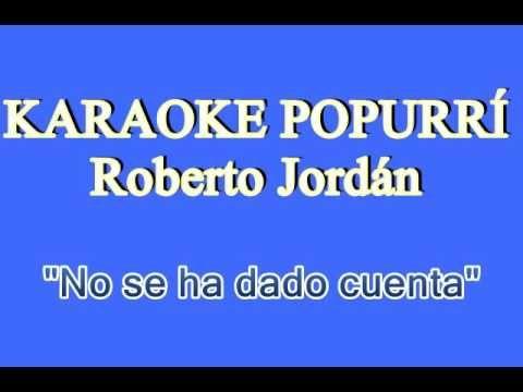 Karaoke Popurrí Roberto Jordán Karaoke Jordan Popurrí