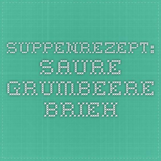 Suppenrezept: Saure Grumbeere-Brieh
