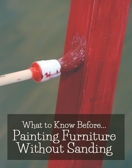 What To Know Before Painting Furniture Without Sanding Furniture Painting Furniture And Paintings