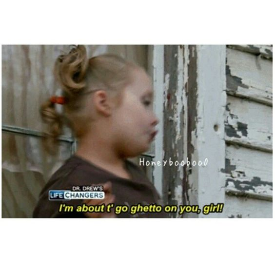 I'm about to go ghetto on you girl. #HoneyBooBoo #Alana #lol - @fashfame- #webstagram