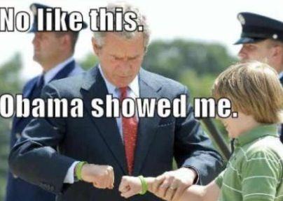 Obama taught George Bush how to fistbump.
