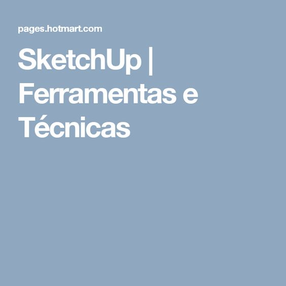 SketchUp | Ferramentas e Técnicas