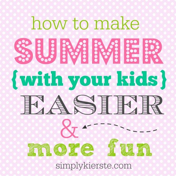 A mom of six is sharing her ideas to make the summer at home with your kids Easier and more fun!!! Happy Summer!! #simplykierste #summer #organization #summerideasforkids