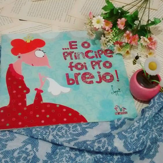 E O Principe Foi Pro Brejo Princesas Fotos Livros