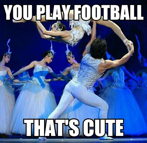 I love this quote because a lot of boys play football and they all say dance is…