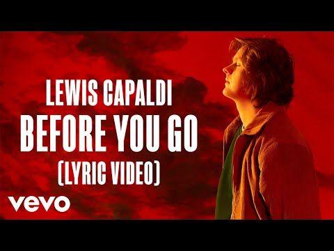 8 Lewis Capaldi Before You Go Lyric Video Youtube Lyrics Songs Music Songs