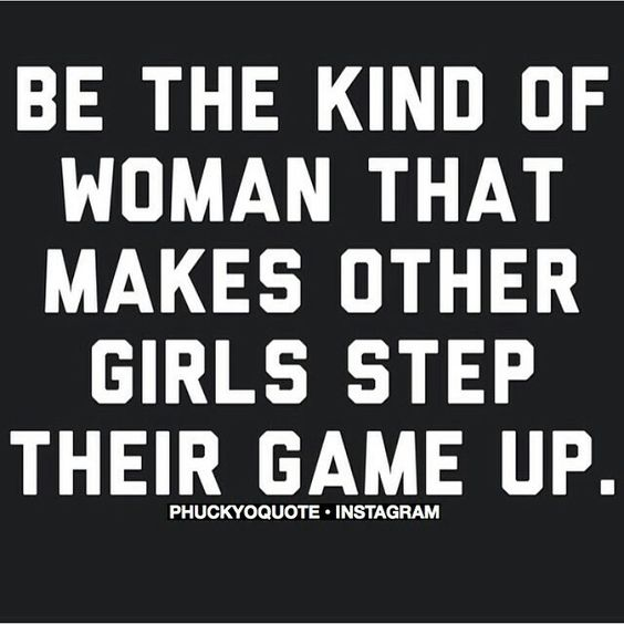 Never a competition, but an inspiration. Women should empower one another and help build each other up. Spread love, and most importantly: LOVE YOURSELF. :)