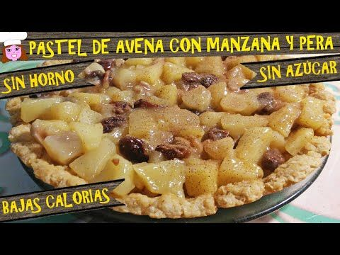 Pastel De Manzana Pera Y Avena Sin Azúcar Saludable Bajas Calorías Fácil Sin Harina Sin Hor Pastelitos De Avena Videos De Comida Postres Postres Saludables