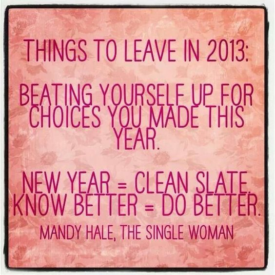 New Year New Things Quotes: New Years Resolutions: Things To Leave Behind In 2013