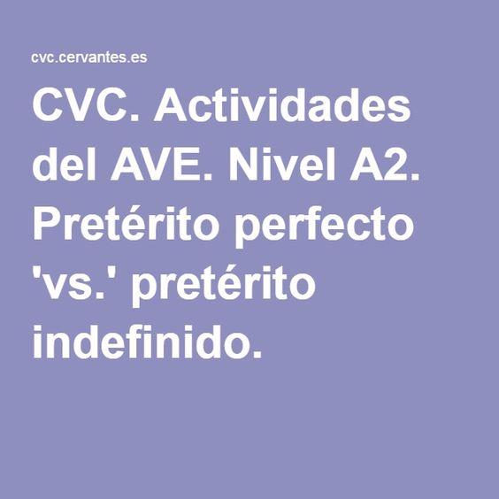 CVC. Actividades del AVE. Nivel A2. Pretérito perfecto 'vs.' pretérito indefinido.