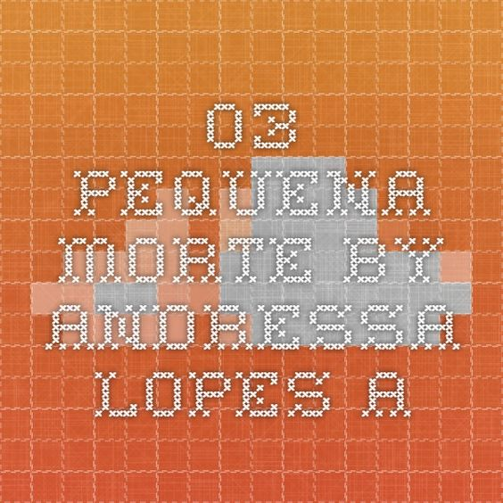 03 Pequena Morte by Andressa Lopes A
