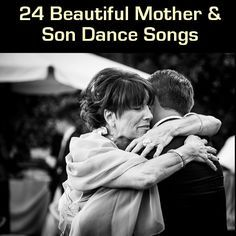 24 Songs For Your Mother And Son Wedding Dance Weddingmusic Motherson Mothergroom