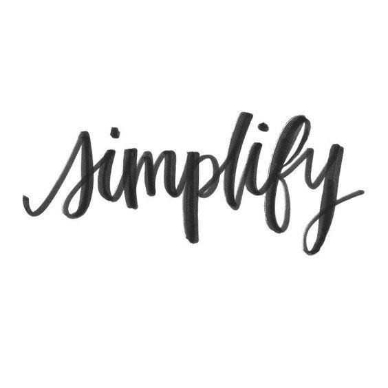 Simplify // Purge // Organize: