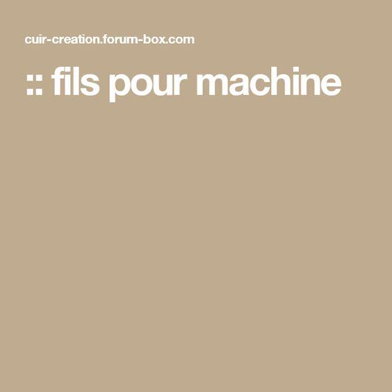 :: fils pour machine