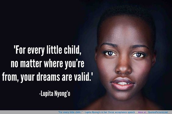 """""""For every little child…"""" – Lupita Nyong'o"""