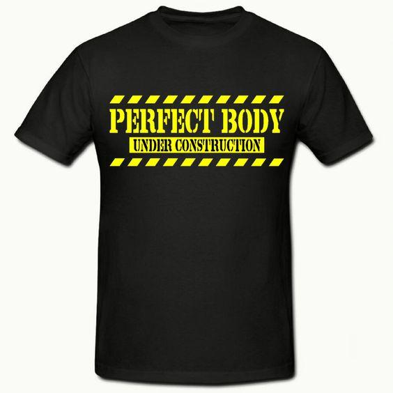 Perfect body under construction t shirt,mens t shirt sizes small- 2xl,gym t shirt funny t shirts