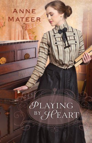 Playing by Heart by Anne Mateer. Read my review at http://christianreads.blogspot.co.nz/2014/09/review-playing-by-heart-by-anne-mateer.html