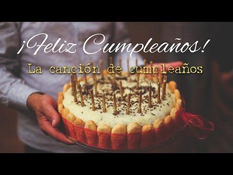 Cumpleaños Feliz La Canción Del Cumpleaños Canciones De Cumpleaños Feliz Cumpleaños Canciones De Feliz Cumpleaños